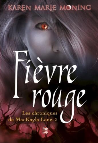 """Afficher """"Les chroniques de Mackayla Lane (Tome 2) - Fièvre rouge"""""""
