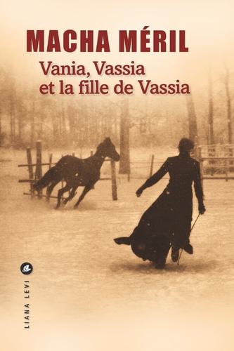 """Afficher """"Vania, Vassia et la fille de Vassia"""""""