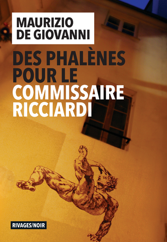 """Afficher """"Des phalènes pour le commissaire Ricciardi"""""""