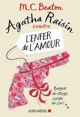 """Afficher """"Agatha Raisin enquête 11 - L'enfer de l'amour"""""""