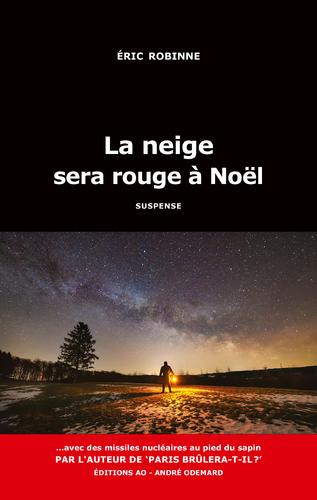 "Afficher ""La neige sera rouge à Noël"""