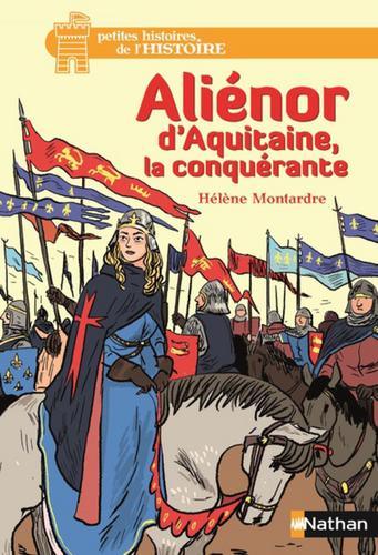 """Afficher """"Aliénor d'Aquitaine, la conquérante - Dès 12 ans"""""""