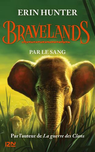 "Afficher ""Bravelands - tome 3 : Par le sang"""
