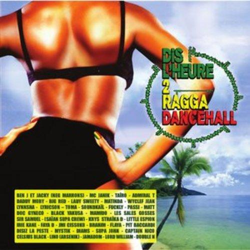 "Afficher ""Dis l'heure 2 Ragga Dancehall"""