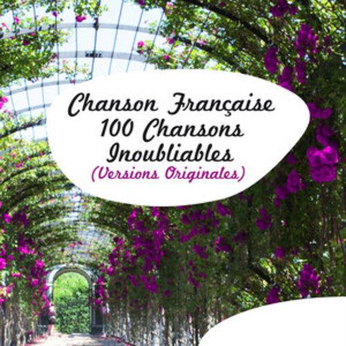 """Afficher """"Chanson Française - 100 chansons inoubliables (Versions Originales)"""""""