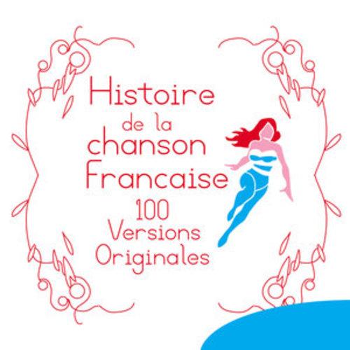 """Afficher """"Histoire de la chanson francaise - 100 versions originales"""""""