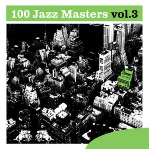 """Afficher """"100 Jazz Masters, Vol.3"""""""