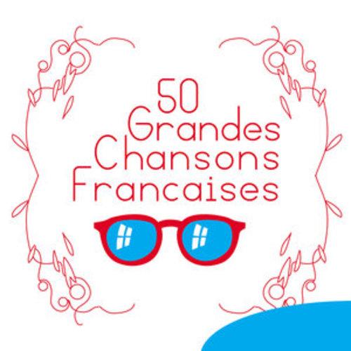 """Afficher """"50 Grandes chansons françaises"""""""
