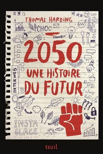 """Afficher """"2050, une Histoire du Futur"""""""