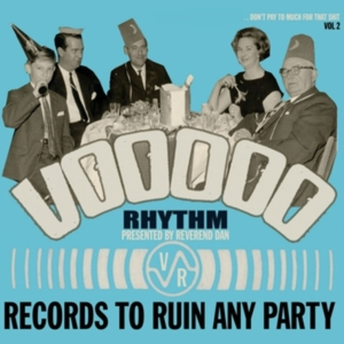 """Afficher """"Voodoo Rhythm Records: Records to Ruin Any Party: Vol. 2"""""""
