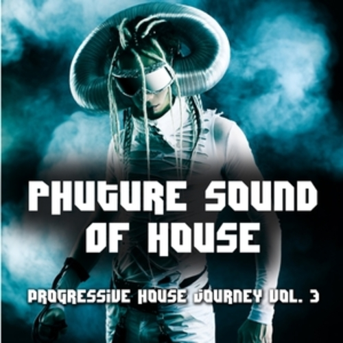 "Afficher ""Phuture Sound of House Music, Vol. 3"""