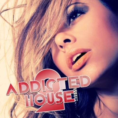 "Afficher ""Addicted 2 House, Vol. 5"""