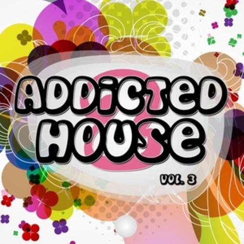 "Afficher ""Addicted 2 House, Vol. 3"""