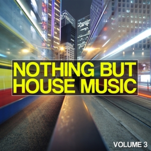 """Afficher """"Nothing But House Music, Vol. 3"""""""
