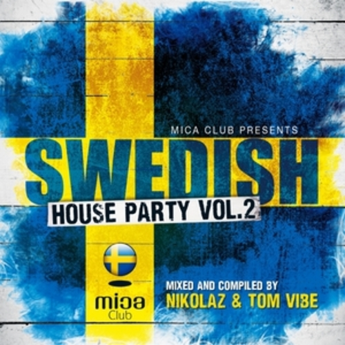 """Afficher """"Mica Club Presents Swedish House Party, Vol. 2"""""""