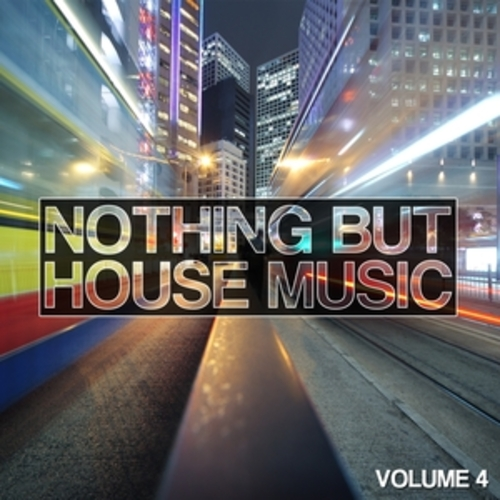 "Afficher ""Nothing But House Music, Vol. 4"""