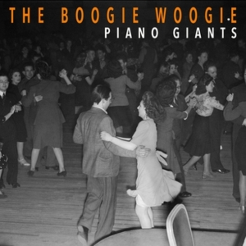"""Afficher """"The Boogie Woogie Piano Giants"""""""