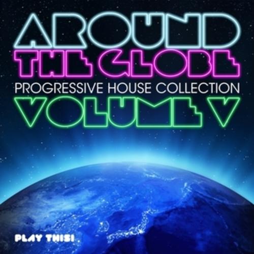 "Afficher ""Around the Globe, Vol. 5 - Progressive House Collection"""