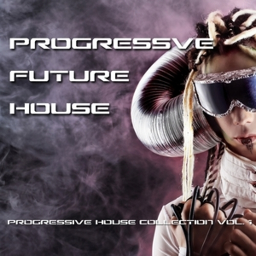 "Afficher ""Progressive Future House - Progressive House Collection, Vol. 1"""