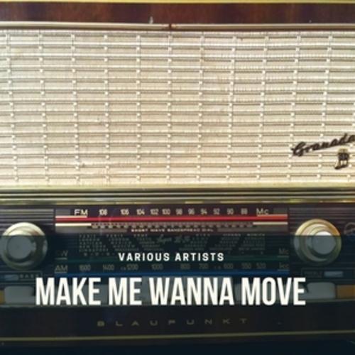 "Afficher ""Make Me Wanna Move"""