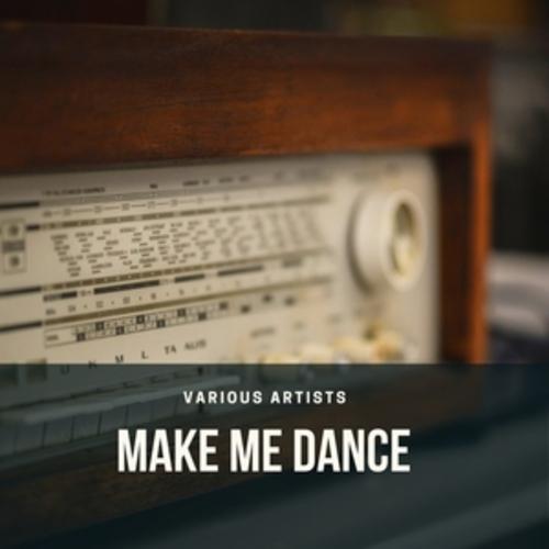 """Afficher """"Make Me Dance"""""""