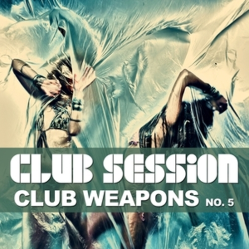 "Afficher ""Club Session pres. Club Weapons No. 5"""